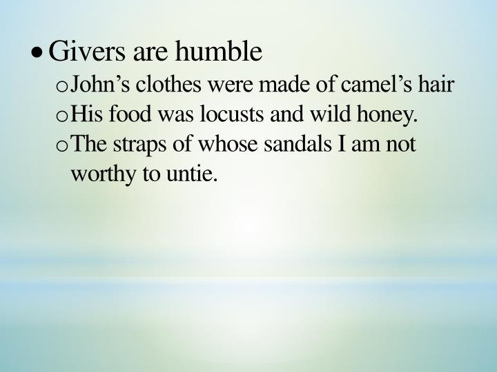 Givers are humble