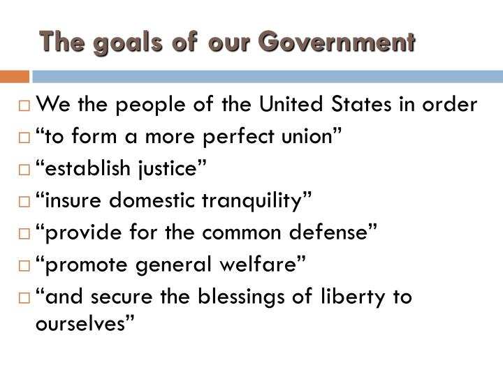 The goals of our Government