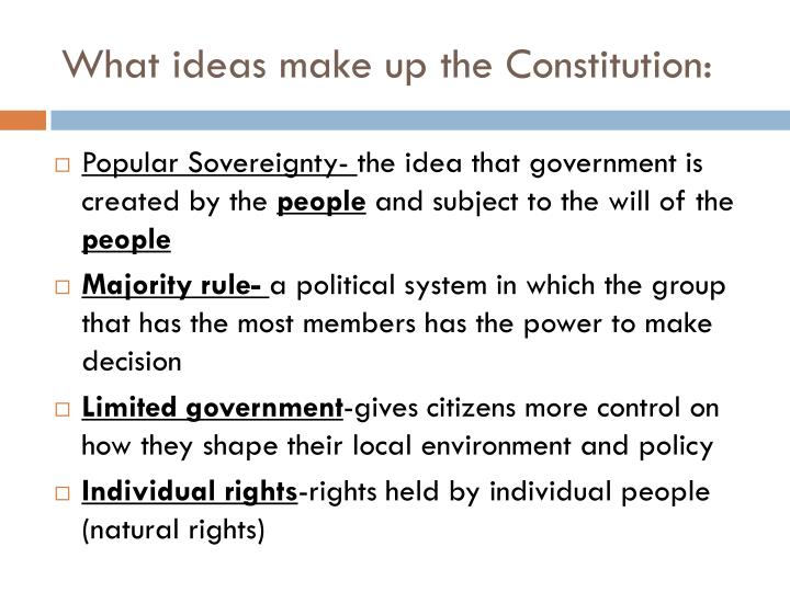 What ideas make up the constitution