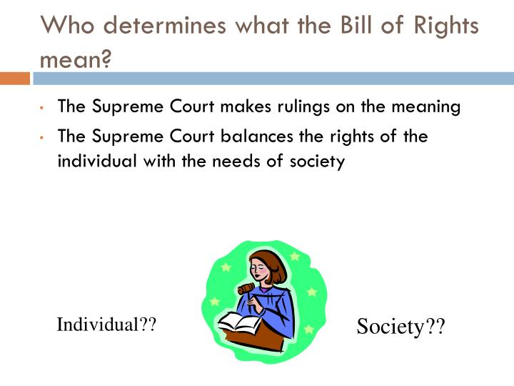 Who determines what the Bill of Rights mean?