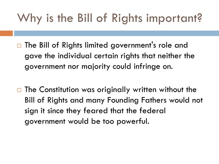 Why is the Bill of Rights important?