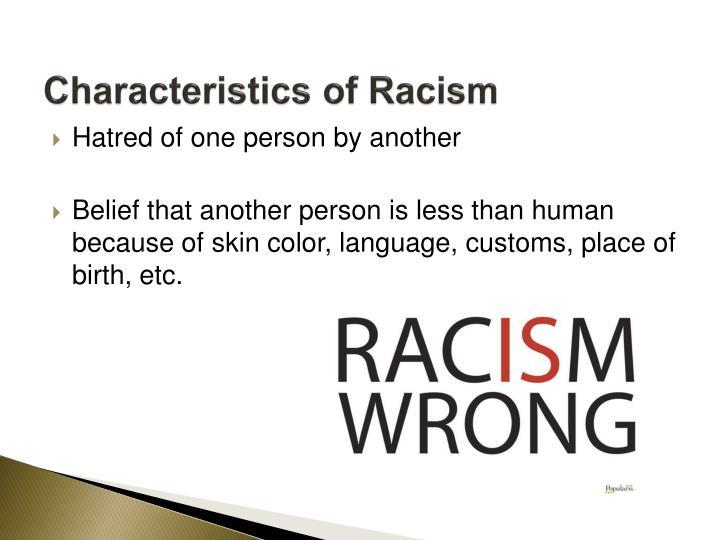 Characteristics of Racism