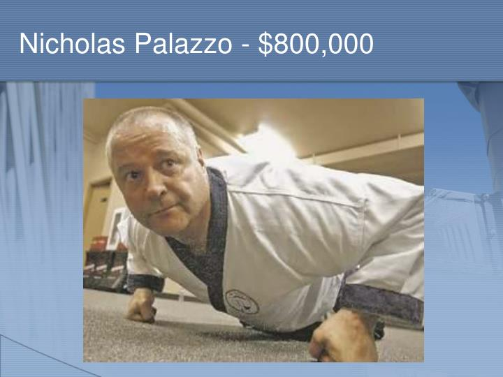 Nicholas Palazzo - $800,000