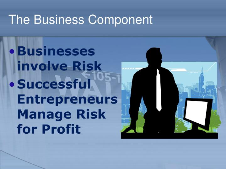 The Business Component