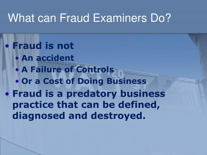 What can Fraud Examiners Do?
