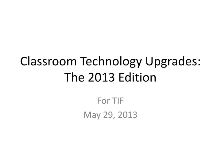 Classroom technology upgrades the 2013 edition