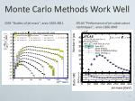 monte carlo methods w ork well