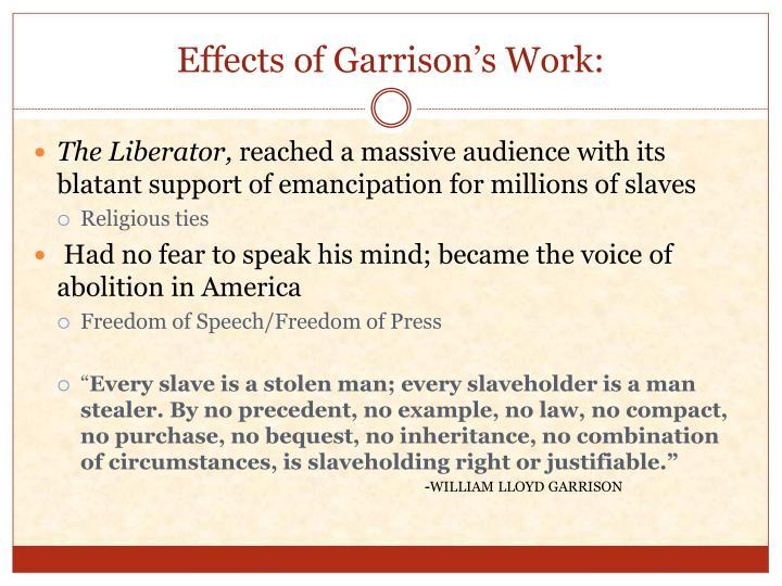 Effects of Garrison's Work:
