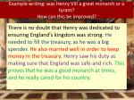 example writing was henry viii a great monarch or a tyrant how can this be improved