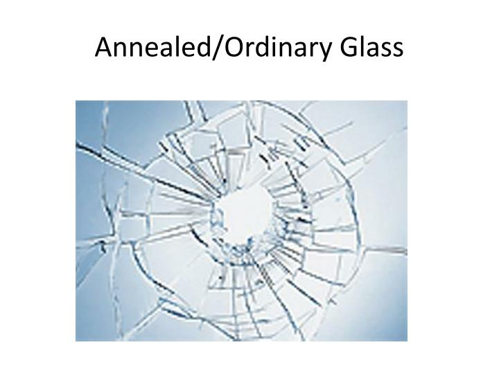 Annealed/Ordinary Glass