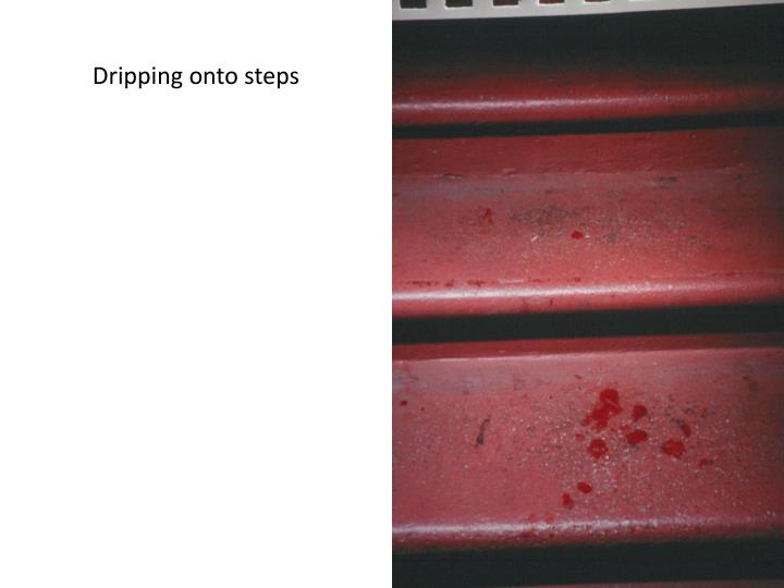 Dripping onto steps