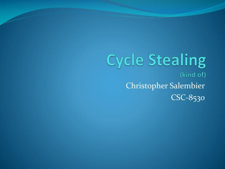 cycle stealing kind of