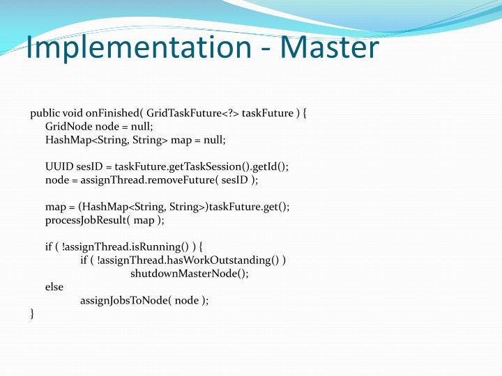 Implementation - Master