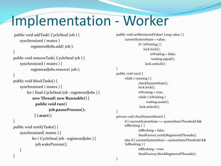 Implementation - Worker