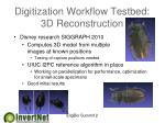digitization workflow testbed 3d reconstruction
