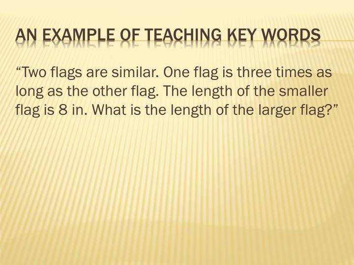 """""""Two flags are similar. One flag is three times as long as the other flag. The length of the smaller flag is 8 in. What is the length of the larger flag?"""""""