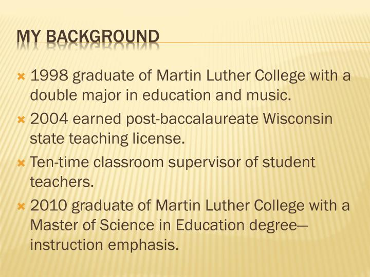 1998 graduate of Martin Luther College with a double major in education and music.