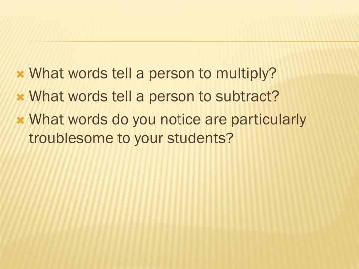 What words tell a person to multiply?