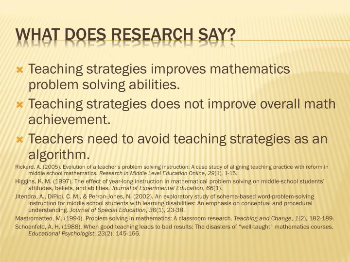 Teaching strategies improves mathematics problem solving abilities.