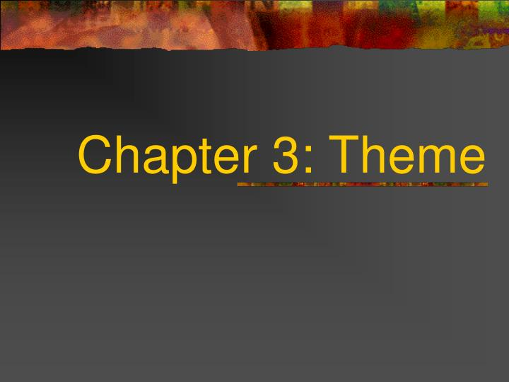 Chapter 3: Theme
