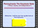 welcome i will be your tour guide here at pennsylvania