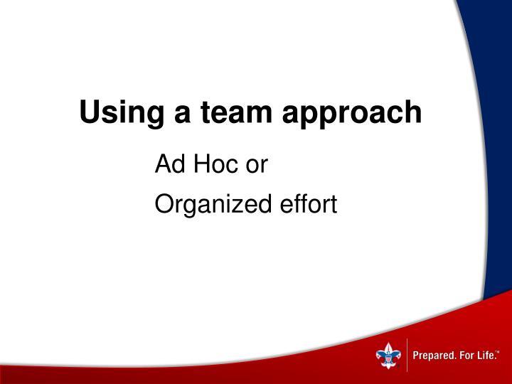 Using a team approach