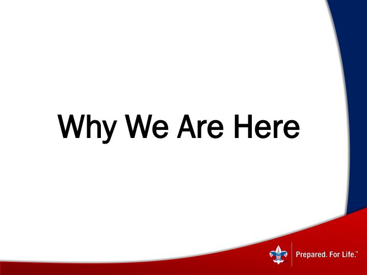 Why We Are Here