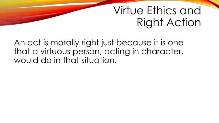 Virtue Ethics and Right Action