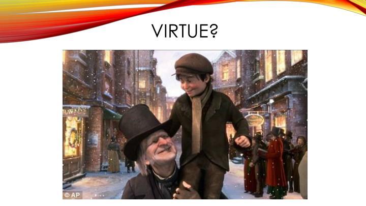 VIRTUE?