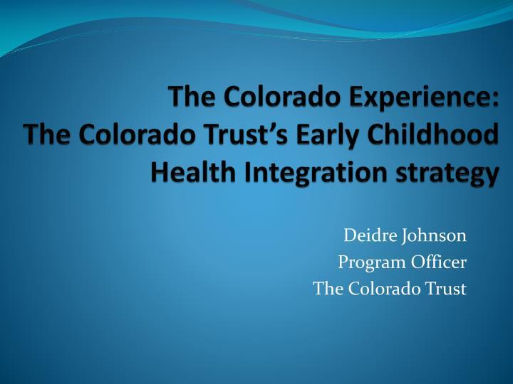 The Colorado Experience: