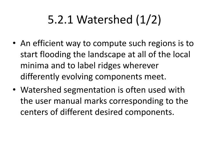 5.2.1 Watershed (1/2)