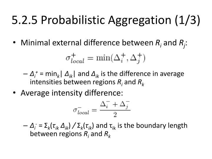 5.2.5 Probabilistic Aggregation (1/3)