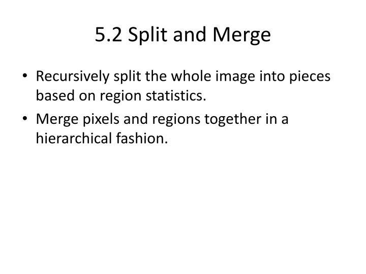 5.2 Split and Merge