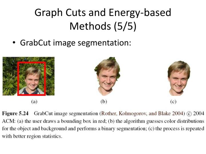 Graph Cuts and Energy-based Methods (5/5)