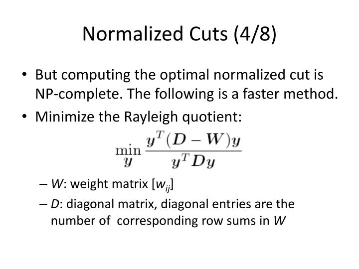 Normalized Cuts (4/8)