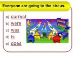everyone are going to the circus