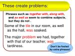 these create problems5