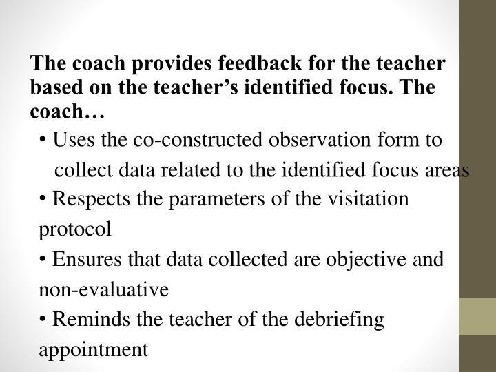 The coach provides feedback for the teacher