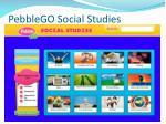 pebblego social studies