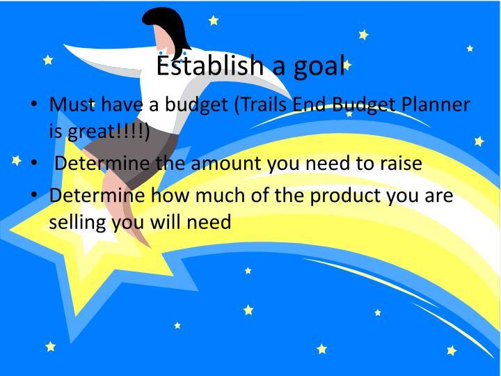 Establish a goal