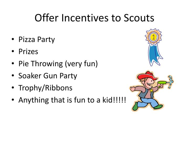 Offer Incentives to Scouts