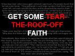 get some tear the roof off faith