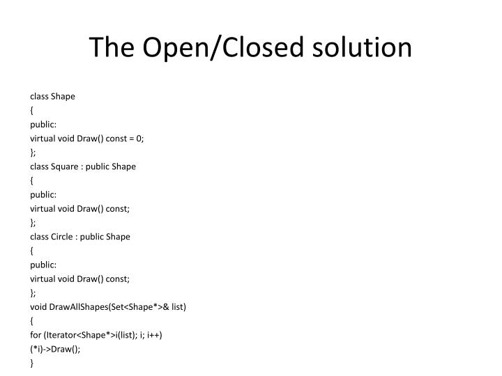 The Open/Closed solution