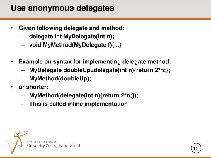 Use anonymous delegates
