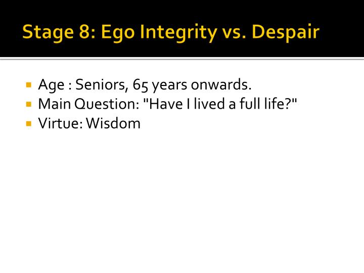 Stage 8: Ego Integrity vs. Despair