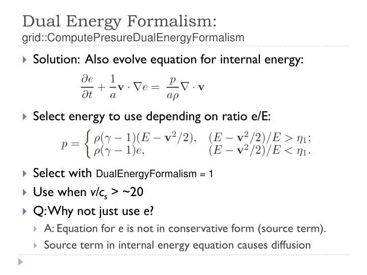 Dual Energy Formalism: