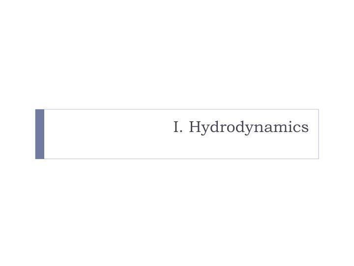 I. Hydrodynamics