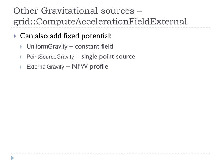 Other Gravitational sources –