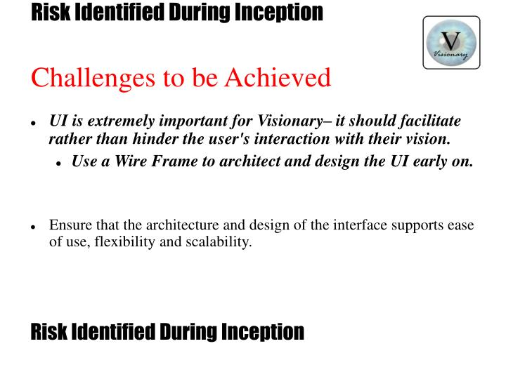 Risk identified during inception challenges to be achieved