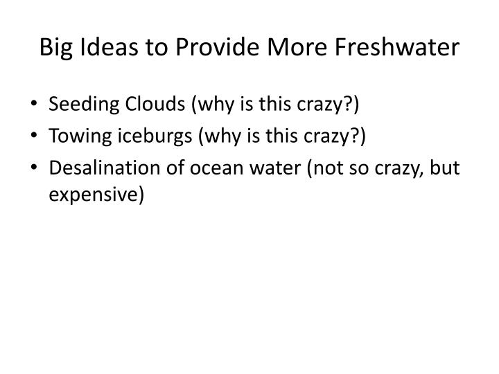 Big Ideas to Provide More Freshwater